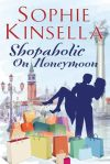 Book Review: Shopaholic On Honeymoon, by Sophie Kinsella.