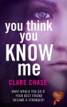 Book Review: 'You Think You Know Me' by ClareChase.