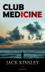 Book Review: CLUB MEDicine, by Jack Kinsley.