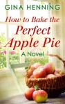 Book Review: How to Bake the Perfect Apple Pie, by GinaHenning.