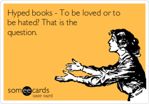 hyped-books-to-be-loved-or-to-be-hated-that-is-the-question--252f6