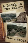 Book Review & Giveaway: A Death in the Valley by John Gruffydd.