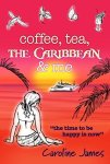 Book Review: Coffee, Tea, The Caribbean and Me. By Caroline James