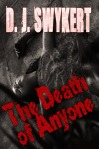 The Death of Anyone, by D J Swykert. Book Review and Author's Inspiration!