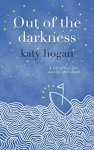 Book Review: Out of the Darkness by Katy Hogan.