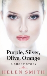 Mini Review: Purple, Silver, Olive, Orange: A Short Story by Helen Smith