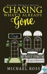 Book Spotlight: Chasing What's Already Gone by Michael Ross.(#GIVEAWAY)