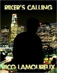 Interview with Rico Lamoureux. Author of Riker's Calling.