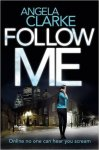 Book Review: Follow Me, by Angela Clarke.