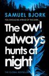 Book Review: The Owl Always Hunts At Night, by Samuel Bjork.