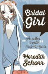 Belated Happy Publication Day. Book Review: Bridal Girl by Meredith Schorr.