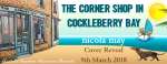 Cover Reveal: The Corner Shop in Cockleberry Bay by Nicola May.