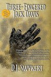 Book Review: Three-Fingered Jack Davis, by D J Swykert.