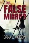 Book Review: The False Mirror, by Dana V Moison. (Sharon Davis Chronicles#2)