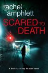 Book Review: Scared to Death, by Rachel Amphlett. Detective Kay Hunter. Book 1!