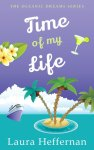 Time of my Life, by Laura Heffernan. (Oceanic Dreams #2)  A Summer Reads book review.