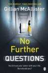 Guilty or Not Guilty, that is the problem….Book Review: No Further Questions, by Gillian McAllister.