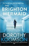 The seaside is not always fun and sun!Book Review: The Brighton Mermaid by Dorothy Koomson.