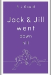 #MenCanWriteRomance Review: Jack and Jill Went Down Hill. By R J Gould.