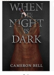 When The Night Is Dark  by Cameron Bell.