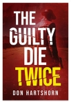 The Guilty Die Twice by Don Hartshorn. Book Review #LegalThriller.