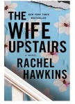 The Wife Upstairs by Rachel Hawkins. A modern twist on a classic. BookReview
