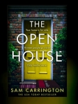 The Open House by Sam Carrington.  A book review of twists andintrigue.